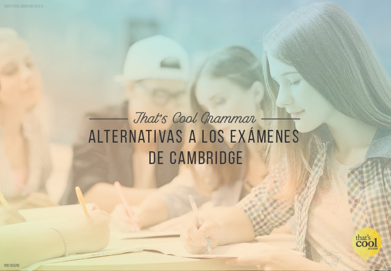 alternativas a los exámenes de Cambridge